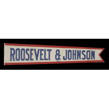 ELONGATED PENNANT MADE FOR THE 1912 PRESIDENTIAL CAMPAIGN OF THEODORE ROOSEVELT & HIRAM JOHNSON, WHEN THEY RAN ON THE INDEPENDENT, BULL MOOSE / PROGRESSIVE PARTY TICKET