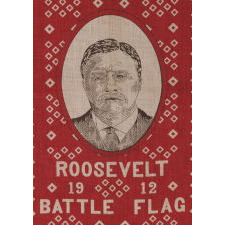 """ROOSEVELT BATTLE FLAG KERCHIEF, MADE FOR THE 1912 PRESIDENTIAL CAMPAIGN OF TEDDY ROOSEVELT, WHEN HE RAN ON THE INDEPENDENT, PROGRESSIVE PARTY TICKET, SIGNED """"D&C / NY"""" WITH """"UNDERWOOD & UNDERWOOD"""" IMAGE COPYRIGHT"""
